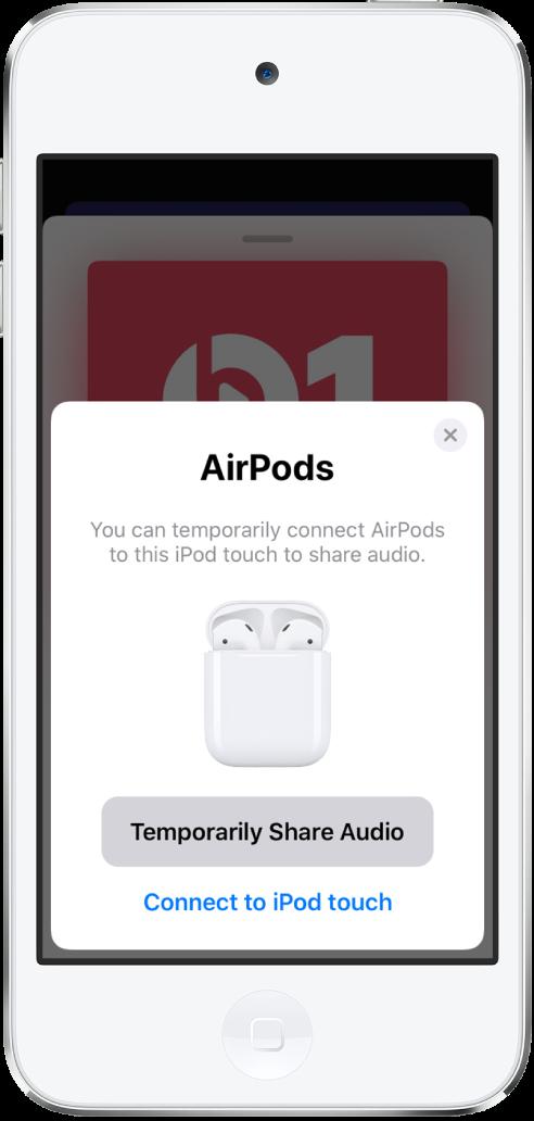 열려 있는 충전 케이스에 있는 AirPods 그림이 나오는 iPod touch 화면. 화면 하단 부근에 오디오를 일시적으로 공유하기 위한 버튼이 있음.