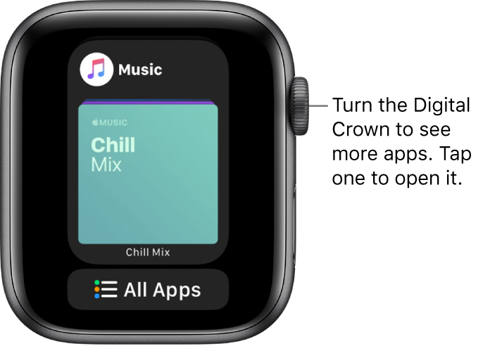 Dock showing the Music app with an All Apps button below. Turn the Digital Crown to see more apps. Tap one to open it.