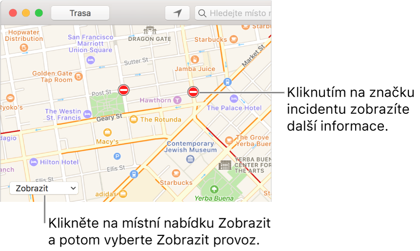 Klikněte na místní nabídku Zobrazit apotom vyberte Zobrazit provoz – tím zobrazíte aktuální dopravní situaci.