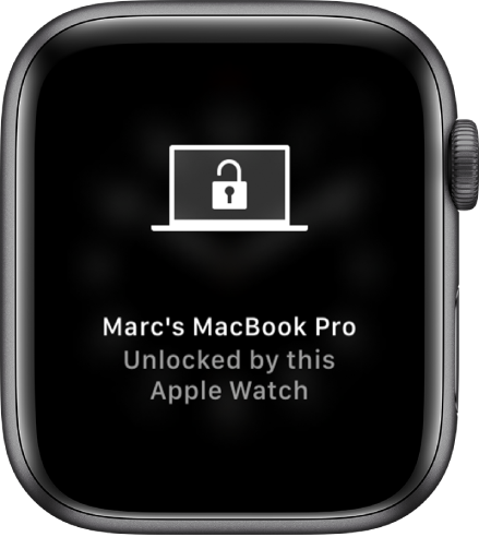 "Apple Watch screen showing the message, ""Marc's MacBook Pro Unlocked by this Apple Watch."""