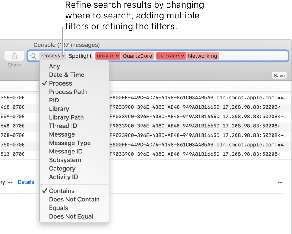 The search field appears at the top of the Console window, with two search filters in the field. A menu appears below one filter after the arrow next to the filter has been clicked. The user can refine the search results by changing the filter, adding multiple filters or refining the filter.