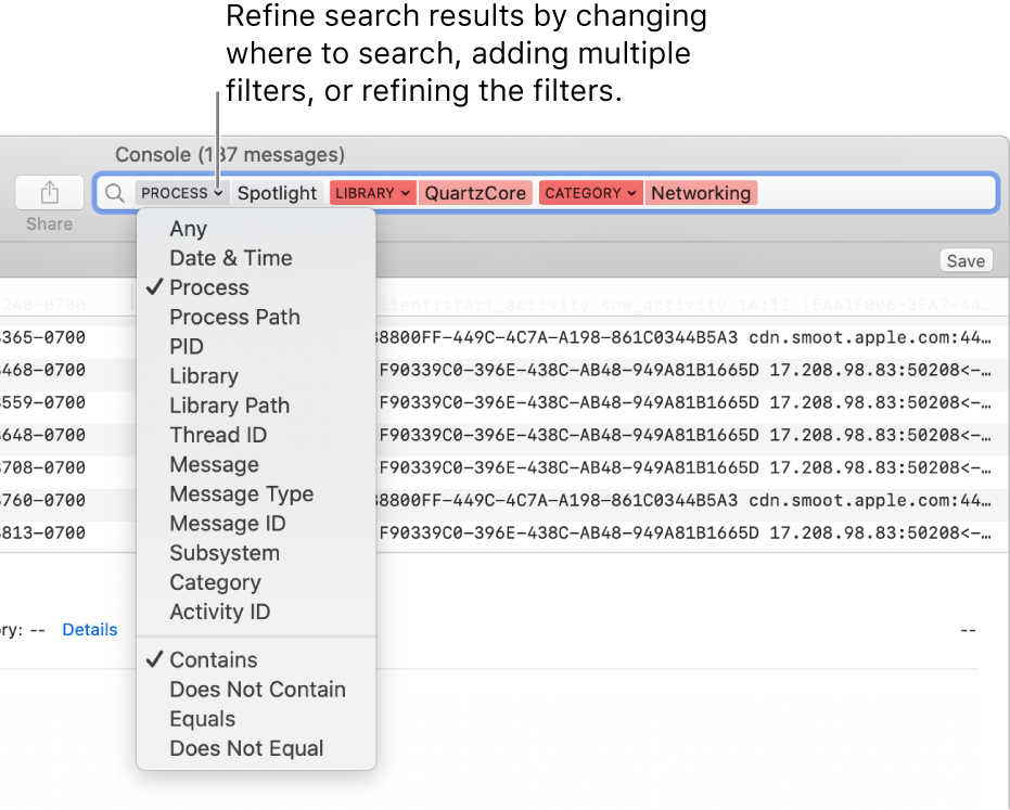 The search field appears at the top of the Console window, with two search filters in the field. A menu appears below one filter after the arrow next to the filter has been clicked. The user can refine the search results by changing the filter, adding multiple filters, or refining the filter.