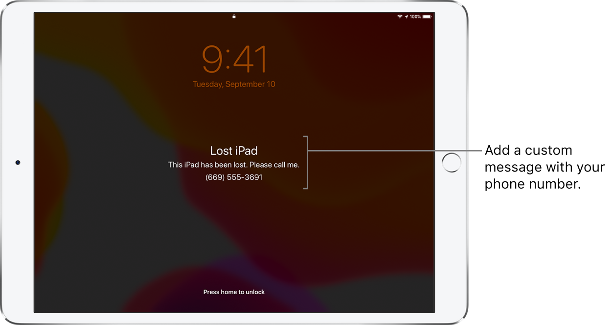 """An iPad Lock screen with the message: """"Lost iPad. This iPhone has been lost. Please call me. (669) 555-3691."""" You can add a custom message with your phone number."""