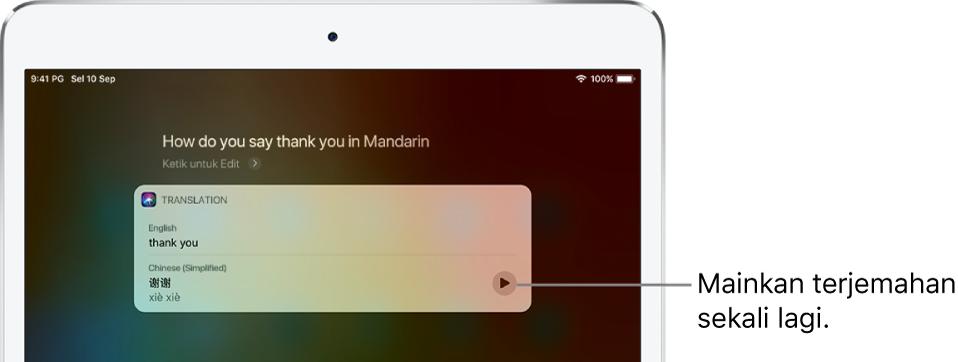 """Untuk membalas pertanyaan """"Bagaimana menyebut Terima Kasih dalam bahasa Mandarin?"""", Siri memaparkan terjemahan frasa Inggeris """"thank you"""" ke dalam Mandarin. Butang di bahagian kanan terjemahan memainkan semula audio terjemahan."""