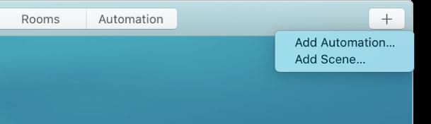 """Rechte obere Ecke des Bildschirms """"Home"""" mit """"Automation hinzufügen"""" und """"Szene hinzufügen"""" im Menü """"Hinzufügen"""""""