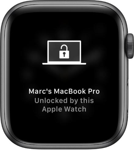 """Екранът на Apple Watch, показващ съобщението, """"MacBook Pro на Марк е отключен от Apple Watch""""."""