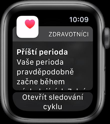"""Apple Watch sobrazovkou předpovědi cyklu, na níž je uvedený text: """"Příští perioda. Vaše perioda pravděpodobně začne během následujících 7 dní."""" Dole se nachází tlačítko Otevřít sledování cyklu."""