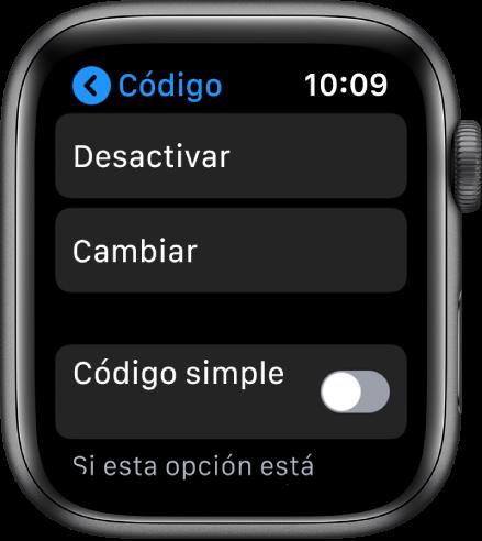 """Ajustes de código del AppleWatch, con el botón """"Desactivar código"""" arriba, el botón """"Cambiar código"""" debajo del mismo y """"Código simple"""" en la parte inferior."""