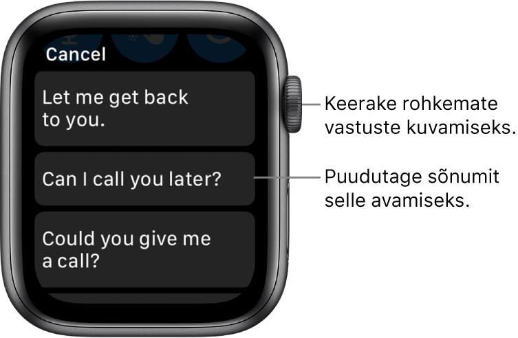 """Rakenduse Messages kuva, mille ülaosas on nupp Cancel ning kolm valmisvastust (""""Let me get back to you."""", """"Can I call you later?"""" ja """"Could you give me a call?"""")."""
