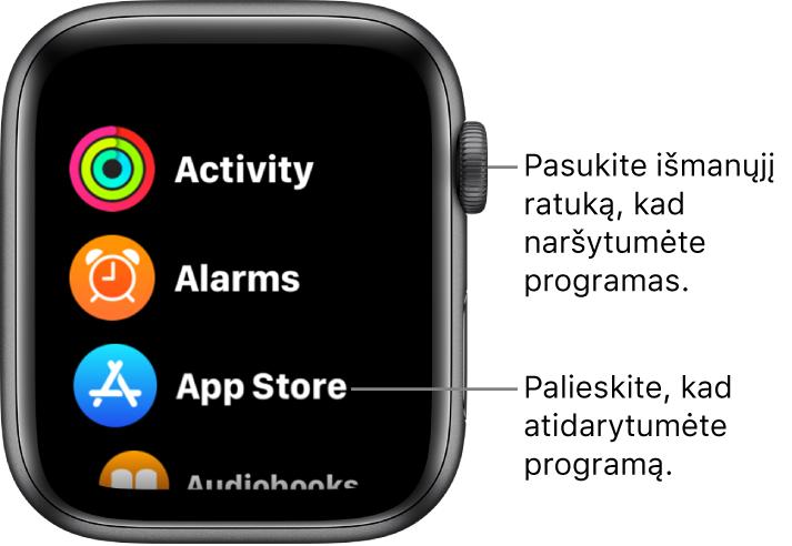 """""""AppleWatch"""" pagrindinio ekrano tinklelio rodinys; programos pateikiamos sąraše. Norėdami programą atidaryti ją palieskite. Slinkite, kad pamatytumėte daugiau programų."""