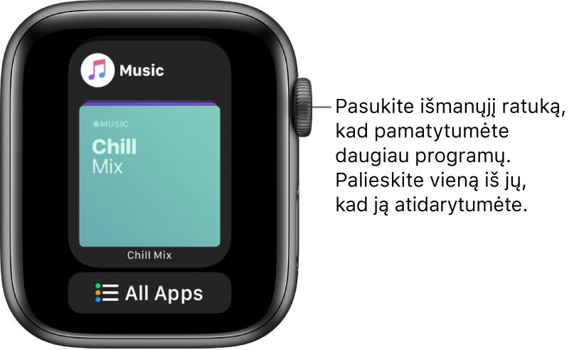 """""""Dock"""" rodoma programa """"Music"""", po kuria pateiktas mygtukas """"All Apps"""". Pasukite """"DigitalCrown"""", kad pamatytumėte daugiau programų. Palieskite vieną iš jų, kad ją atidarytumėte."""