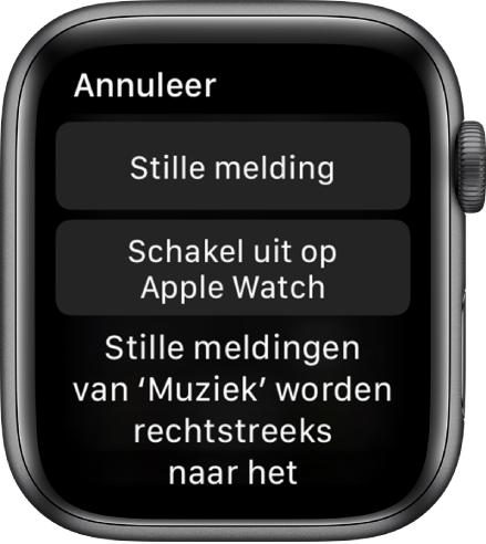 Berichtgevingsinstellingen op de AppleWatch. Op de bovenste knop staat 'Stille melding' en op de onderste staat 'Schakel uit op AppleWatch'.