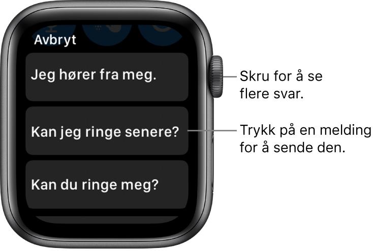 Meldinger-skjerm som viser Avbryt-knappen øverst, og tre forhåndsskrevne svar («Jeg hører fra meg.», «Kan jeg ringe senere?» og «Kan du ringe meg?»).