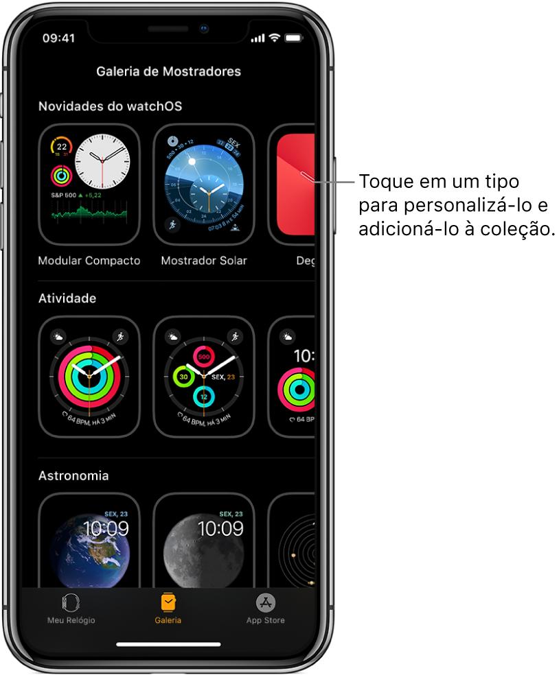 App AppleWatch aberto na Galeria de Mostradores. A fileira superior mostra os mostradores novos, as fileiras seguintes mostram mostradores agrupados por tipo, por exemplo, Atividade e Astronomia. Você pode rolar para ver outros mostradores agrupados por tipo.