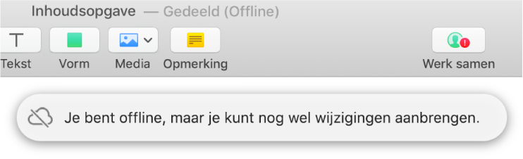 Er staat een rood uitroepteken op de knop in de knoppenbalk en de volgende melding staat op het scherm: 'Je bent offline, maar je kunt nog wel wijzigingen aanbrengen.'