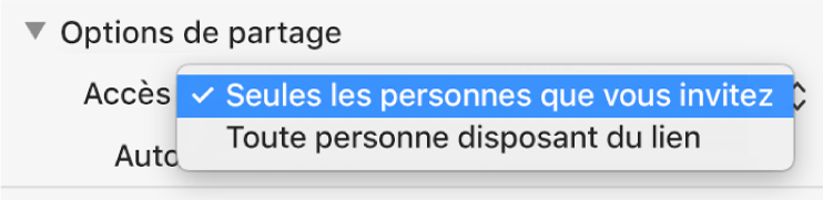 Section Options de partage de la zone de dialogue de collaboration avec le menu local « Accès » ouvert et l'option « Seules les personnes que vous invitez » sélectionnée.