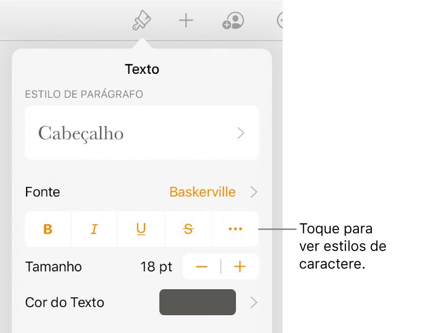 """Controles Formatar com estilos de parágrafo na parte superior, seguidos dos controles de Fonte. Abaixo de Fonte estão os botões Negrito, Itálico, Sublinhado, Tachado e """"Mais opções de texto""""."""