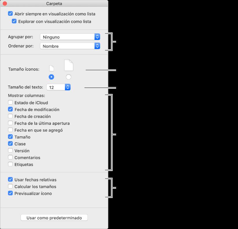 """Opciones de visualización por listas: puedes seleccionar cómo se organizan y ordenan los elementos en grupos, establecer el tamaño de los íconos, seleccionar el tamaño de letra de las etiquetas de los elementos, seleccionar las columnas que aparecen en la ventana y mostrar fechas relacionadas tales como """"Hoy"""" o """"Ayer"""", el tamaño del archivo y previsualizar imágenes en íconos."""
