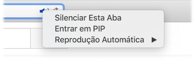 """O submenu do ícone Áudio, com os itens """"Silenciar Esta Aba"""", """"Entrar em PIP"""" e Reprodução Automática."""