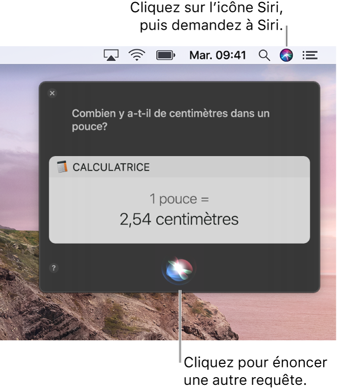 La partie située en haut à droite du bureau du Mac affichant l'icône Siri dans la barre de menu et la fenêtre Siri avec la requête «Combien ça fait un pouce en centimètres?» et la réponse (la conversion effectuée par Calculatrice). Cliquez sur l'icône située en bas au centre de la fenêtre Siri pour énoncer une autre requête.