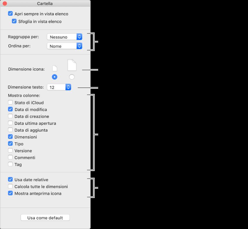 """Opzioni per la vista elenco: puoi scegliere la disposizione in gruppi e l'ordinamento degli elementi, impostare le dimensioni delle icone, scegliere la dimensione del font per le etichette degli elementi, selezionare le colonne da visualizzare nella finestra e visualizzare date relative, per esempio """"Oggi"""" o """"Ieri"""", dimensione dei file e immagini di anteprima nelle icone."""