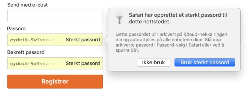 En dialogrute viser at Safari opprettet et sterkt passord for et nettsted og at det vil bli arkivert på brukerens iCloud-nøkkelring og er tilgjengelig for Autoutfyll på brukerens enheter.