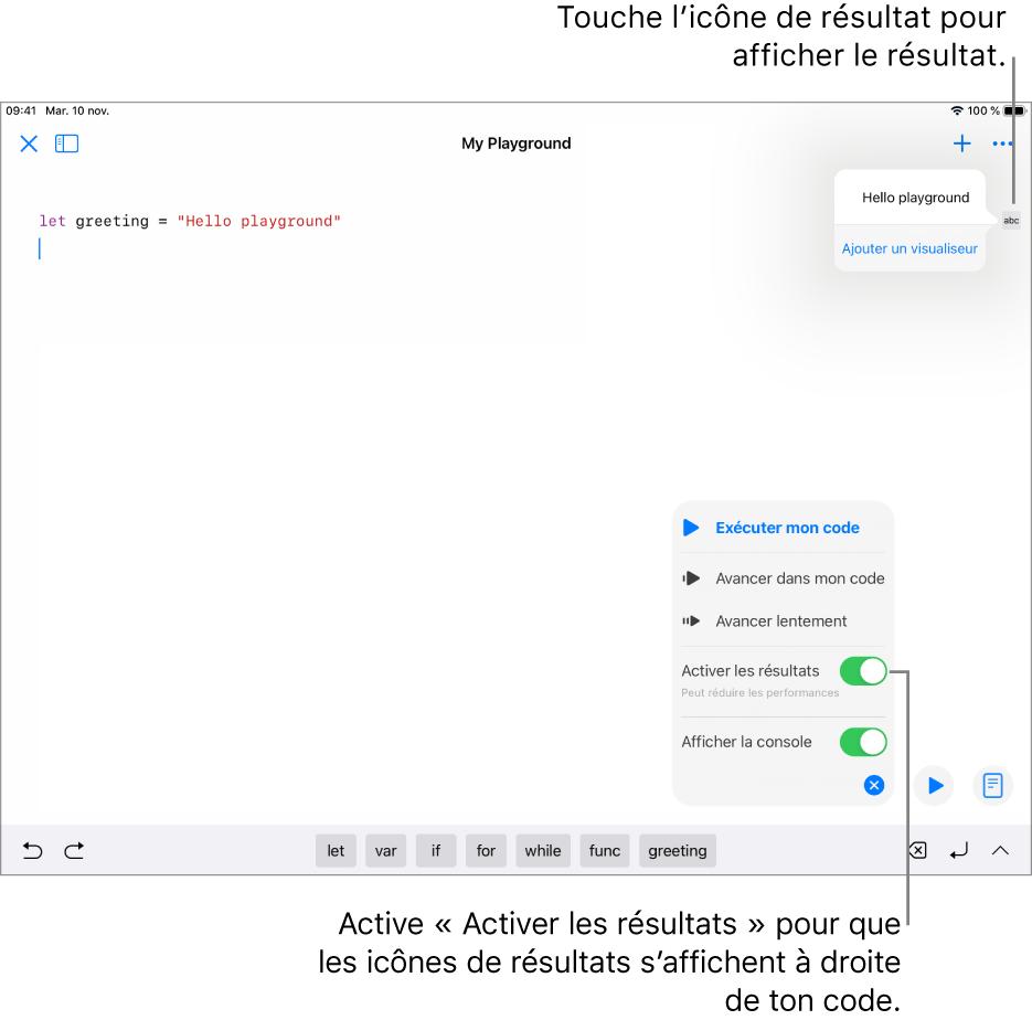 Un playground affichant une ligne de code avec une icône de résultat sur sa droite, et le résultat ouvert avec l'option «Ajouter un visualiseur». Le menu Exécuter en bas comporte les options «Exécuter mon code», «Avancer dans mon code», «Avancer lentement», «Activer les résultats» et «Afficher la Console».