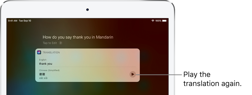 "In response to the question ""How do you say thank you in Mandarin?,"" Siri displays a translation of the English phrase ""thank you"" into Mandarin. A button to the right of the translation replays audio of the translation."