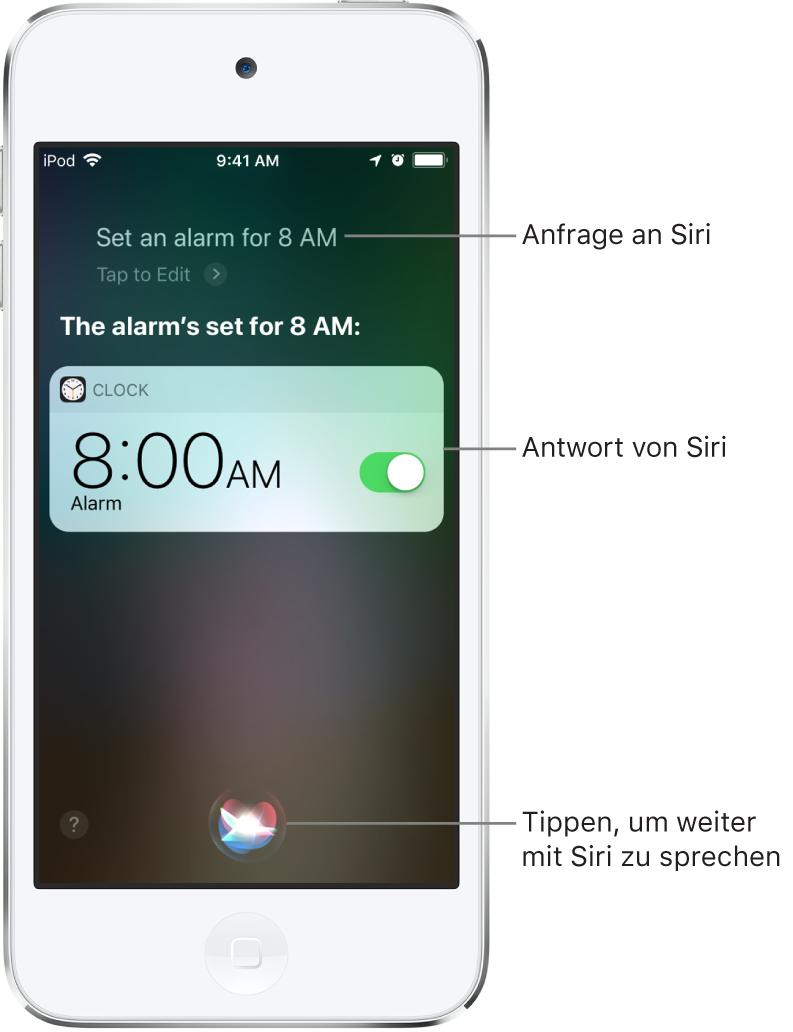 """Der Siri-Bildschirm mit dem Befehl an Siri """"Stelle einen Wecker für 8:00Uhr"""" und der Antwort von Siri, dass der Wecker für 8:00 Uhr gestellt ist. Eine Mitteilung der App """"Uhr"""" zur Bestätigung, dass der Wecker auf 8:00 Uhr eingestellt wurde. Die Taste ganz unten in der Mitte dient dazu, die Konversation mit Siri fortzusetzen."""
