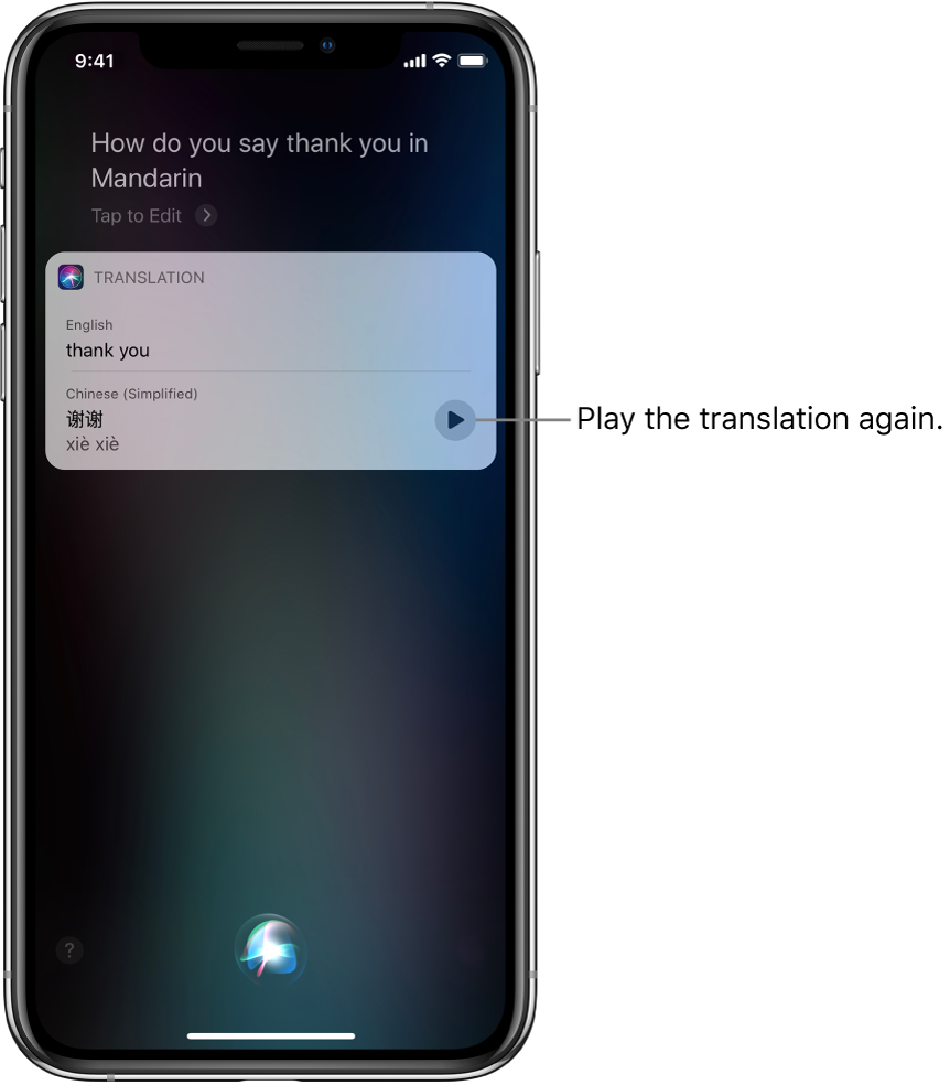 """In response to the question """"How do you say thank you in Mandarin?,"""" Siri displays a translation of the English phrase """"thank you"""" into Mandarin. A button to the right of the translation replays audio of the translation."""