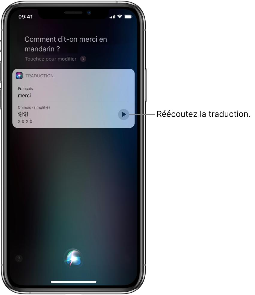En réponse à la question «comment dit-on merci en mandarin?», Siri affiche une traduction de la locution anglaise «merci» en mandarin. Un bouton situé à droite de la traduction relance l'audio de la traduction.