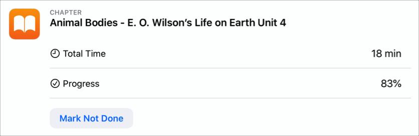 """Ein Beispiel für eine App-Aktivität: """"Animal Bodies– E.O. Wilson's Life on Earth Unit4""""; es werden die aufgebrachte Zeit und der Fortschritt des Schülers in Prozent angezeigt; anhand der Taste """"Als 'Nicht fertig' markieren"""" ist erkennbar, dass der Schüler die Aktivität abgeschlossen hat."""