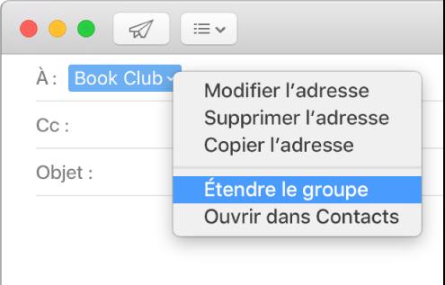 Un e-mail affichant un groupe dans le champ À et le menu local affichant la commande Étendre le groupe.