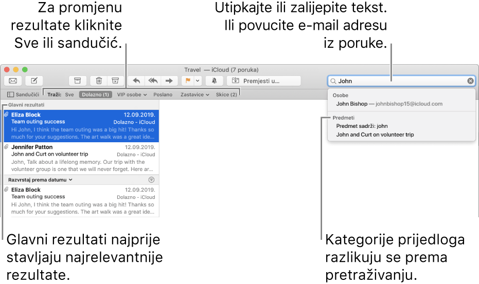 Poštanski sandučić koji se pretražuje naznačen je u traci za pretragu. Za pretraživanje drugog sandučića kliknite na njegov naziv. Možete unijeti ili zalijepiti tekst u polje za pretragu, ili povući e-mail adresu iz poruke. Dok unosite tekst, ispod polja za pretragu pojavljuju se prijedlozi. Organizirani su u kategorije, poput Predmet ili Prilozi, ovisno o tekstu pretrage. U Glavnim rezultatima najvažniji rezultati prikazani su prvi.