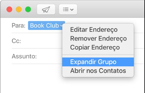 E‑mails mostrando um grupo no campo Para e o menu local mostrando o comando Expandir Grupo.