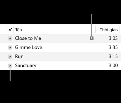 Chế độ xem thông tin chi tiết bài hát trong nhạc, đang hiển thị các hộp kiểm ở bên trái và biểu tượng thô tục cho bài hát đầu tiên (cho biết bài hát đó có nội dung thô tục, chẳng hạn như lời bài hát). Bỏ chọn hộp kiểm bên cạnh một bài hát để ngăn bài hát đó phát.