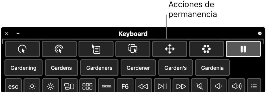 Botones de acción de Permanencia que se encuentran en la parte superior del teclado de Accesibilidad.