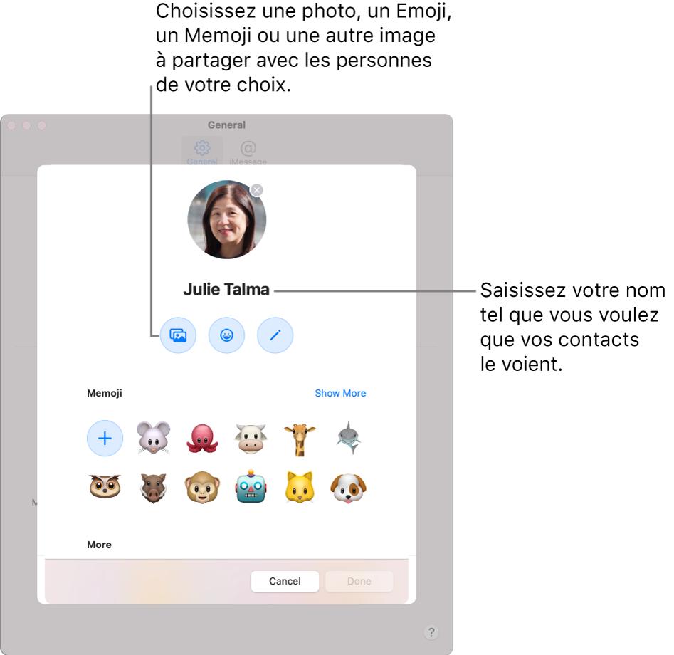 Lors de la configuration de «Partager le nom et la photo», vous pouvez choisir une photo, un Emoji, un Memoji ou une autre image à partager avec les personnes de votre choix. Vous pouvez également saisir votre nom tel que vous souhaitez qu'il s'affiche auprès de vos contacts.