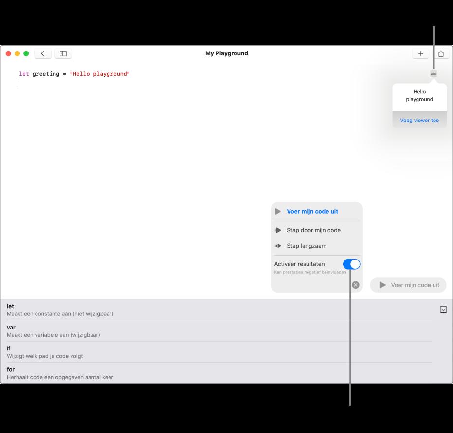 Een regel code met aan de rechterkant een resultaatsymbool en een pop-over met de optie 'Voeg viewer toe'. In het uitvoermenu onderin staan de opties 'Voer mijn code uit', 'Stap door mijn code', 'Stap langzaam' en 'Activeer resultaten'.