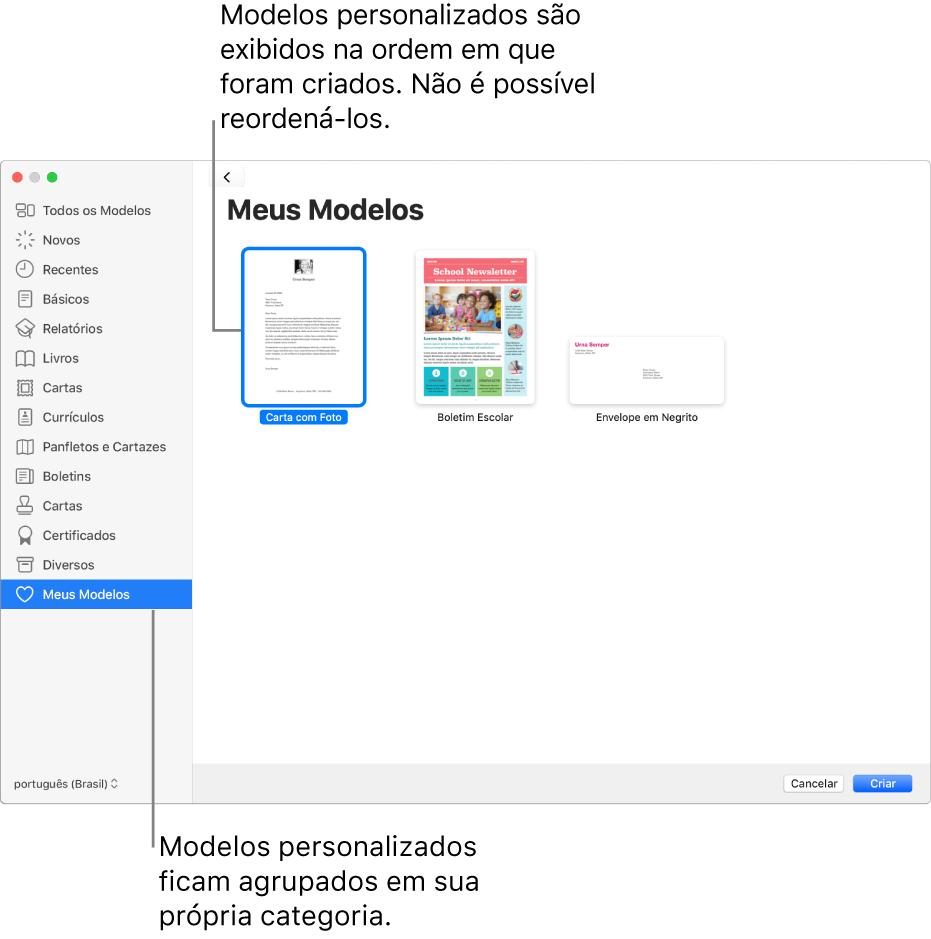 Seletor de modelos com a categoria Meus Modelos como a última à esquerda. Os modelos personalizados são exibidos na ordem em que são criados e não podem ser reordenados.