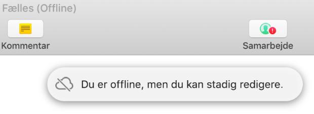 """Et rødt udråbstegn vises på knappen på værktøjslinjen, og en besked vises på skærmen med teksten """"Du er offline, men du kan stadig redigere""""."""
