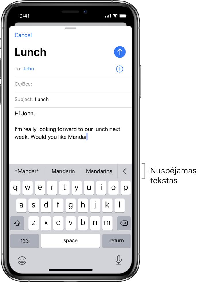 """""""Mail"""" žinutė, kurioje rodomi pirmieji naujos žinutės žodžiai ir pasiūlymai, kokį kitą žodį įvesti."""