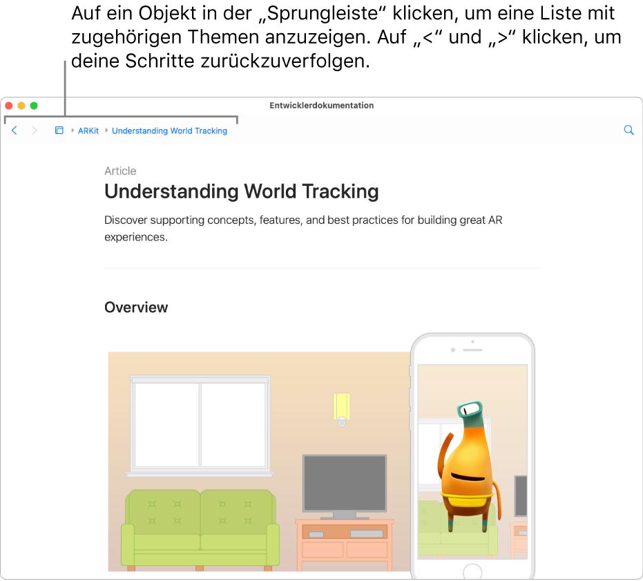Eine Seite aus einem Artikel über ARKit von der AppleDeveloper-Website. Oben auf der Seite befindet sich die sogenannte Sprungleiste, die anzeigt, wo du dich in der Dokumentation befindest. Klicke in der Sprungleiste auf ein Element, um eine Liste der zugehörigen Themen anzuzeigen, zu denen du springen kannst.