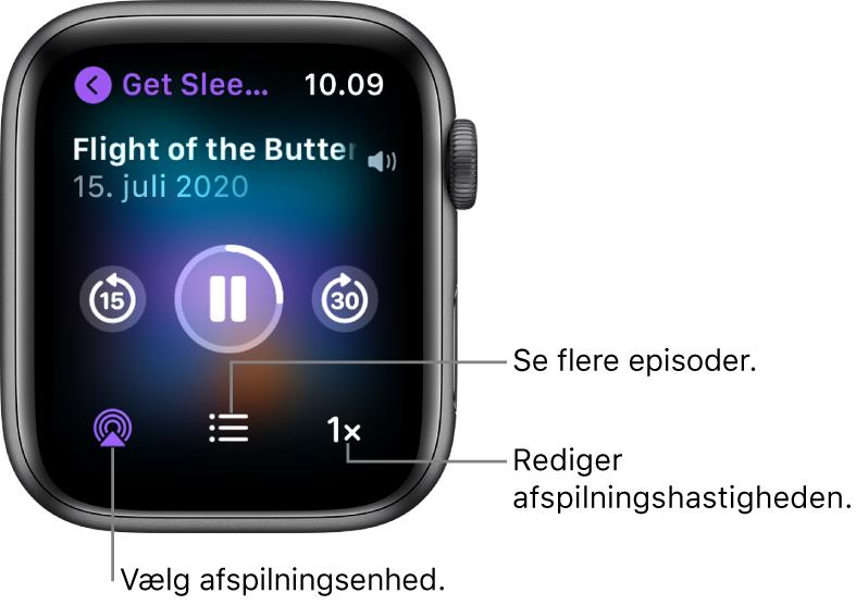 En skærm med Podcasts, der afspilles nu, som viser seriens titel, episodens titel, dato, knappen Hop 15 sekunder tilbage, knappen Pause, knappen Hop 30 sekunder frem, knappen AirPlay, knappen Episoder og knappen Afspilningshastighed.