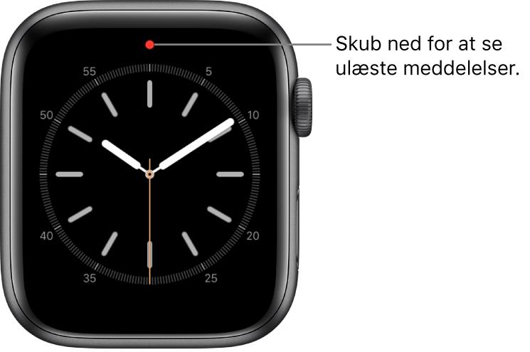 Der vises en rød prik øverst på urskiven, når du har en ulæst notifikation.