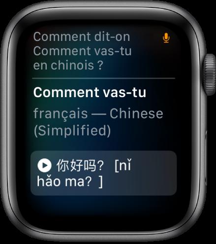 """L'écran Siri affichant les mots """"Comment dit-on 'Comment vas-tu ?' en chinois ?"""" en haut. La traduction en chinois simplifié s'affiche en dessous. L'icône du microphone apparait en haut à droite, indiquant que le microphone est en cours d'utilisation."""