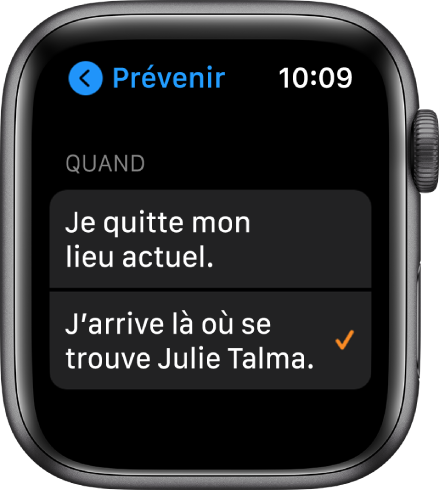 L'écran Prévenir dans l'app Localiser. L'option «Lorsque j'arrive à l'emplacement de JulieTalma» est sélectionnée.