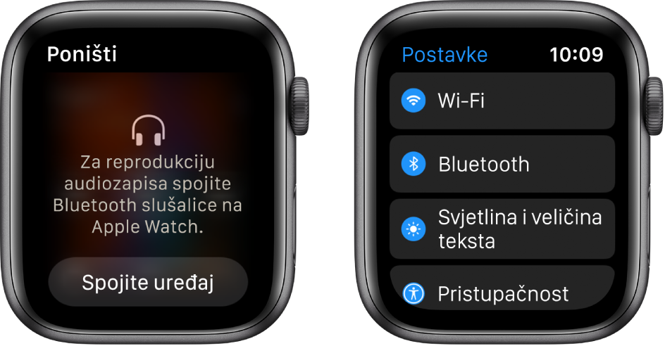 Dva zaslona jedan pored drugog. S lijeve se strane nalazi zaslon koji vas traži da spojite Bluetooth slušalice na Apple Watch. Tipka Spojite uređaj nalazi se pri dnu. S desne se strane nalazi zaslon Postavki s prikazom tipki Wi-Fi, Bluetooth, Svjetlina i Veličina teksta te Pristupačnost na popisu.