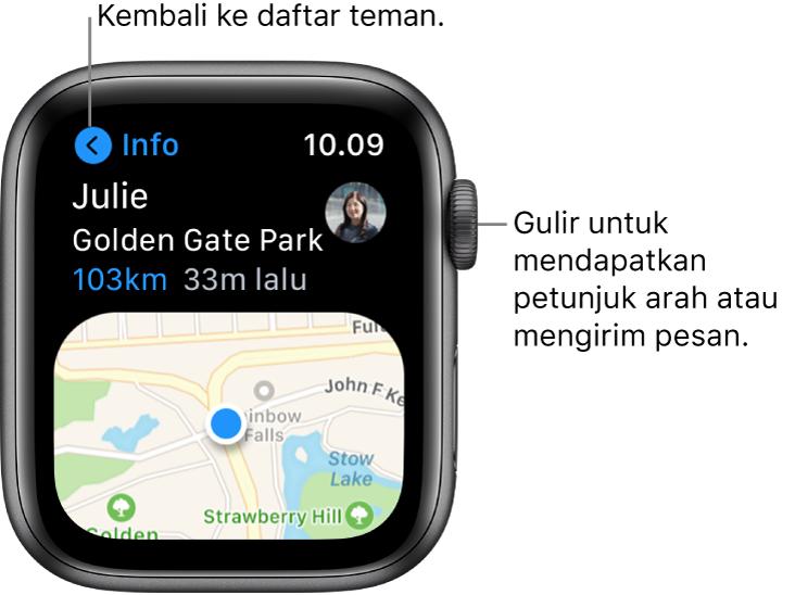 "Layar menampilkan detail mengenai lokasi teman, termasuk seberapa jauh mereka dan lokasi mereka di peta. Keterangan menunjuk ke Digital Crown dan berbunyi ""Gulir untuk mendapatkan petunjuk arah atau mengirim pesan""."