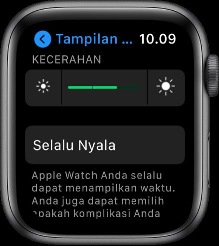 Pengaturan Kecerahan di Apple Watch, dengan penggeser Kecerahan di bagian atas dan tombol Selalu Nyala di bawah.